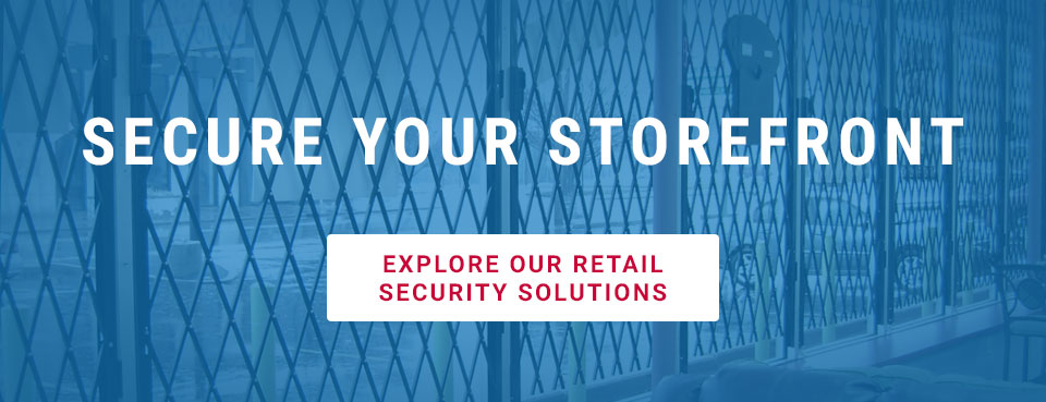 protect your storefront with our retail security solutions